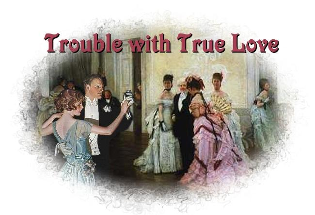 Trouble With True Love