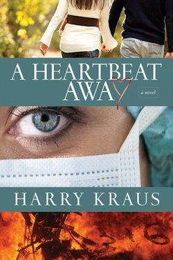 A Heartbeat Away by Harry Kraus