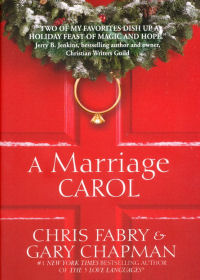 A Marriage Carol by Chris Fabry and Gary Chapman
