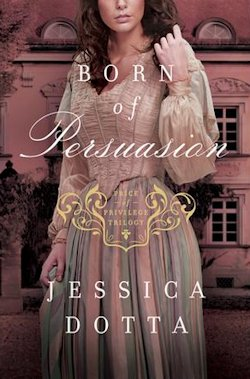Born of Persuasion by Jessica Dotta