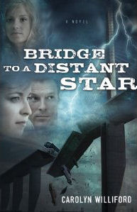 Bridge to a Distant Star by Carolyn Williford