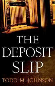 The Deposit Slip by Todd M. Johnson
