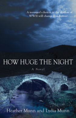 How Huge the Night by Heather Munn and Lydia Munn
