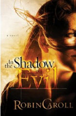 In The Shadow of Evil by Robin Carroll