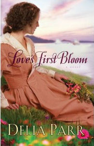 Love's First Bloom by Delia Parr