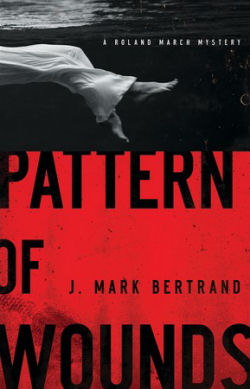 Pattern of Wounds by Mark Bertand