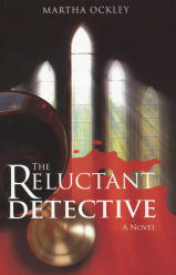 The Reluctant Detective by Martha Ockley