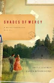 Shades of Mercy by Anita Lustrea and Caryn Rivendara