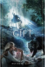 The Gift by Bryan Litfin
