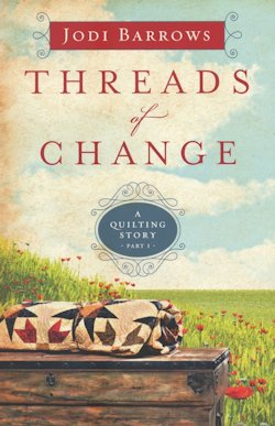 Threads of Change by Jodi Barrows
