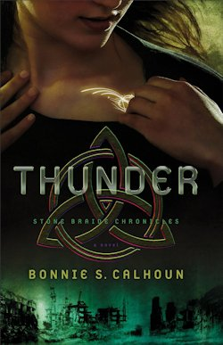 Thunder (Stone Braide Chronicles) by Bonnie S. Calhoun