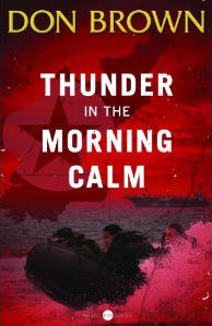 Thunder in the Morning Calm by Don Brown