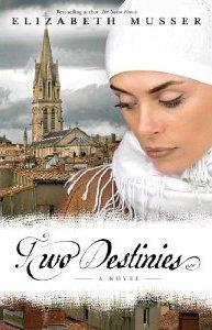 Two Destinies by Elizabeth Musser