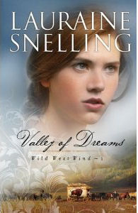 Valley of Dreams by Lauraine Snelling